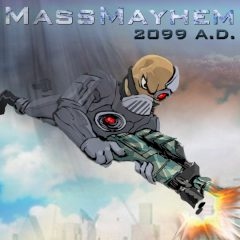 Mass Mayhem 2099 A.D.